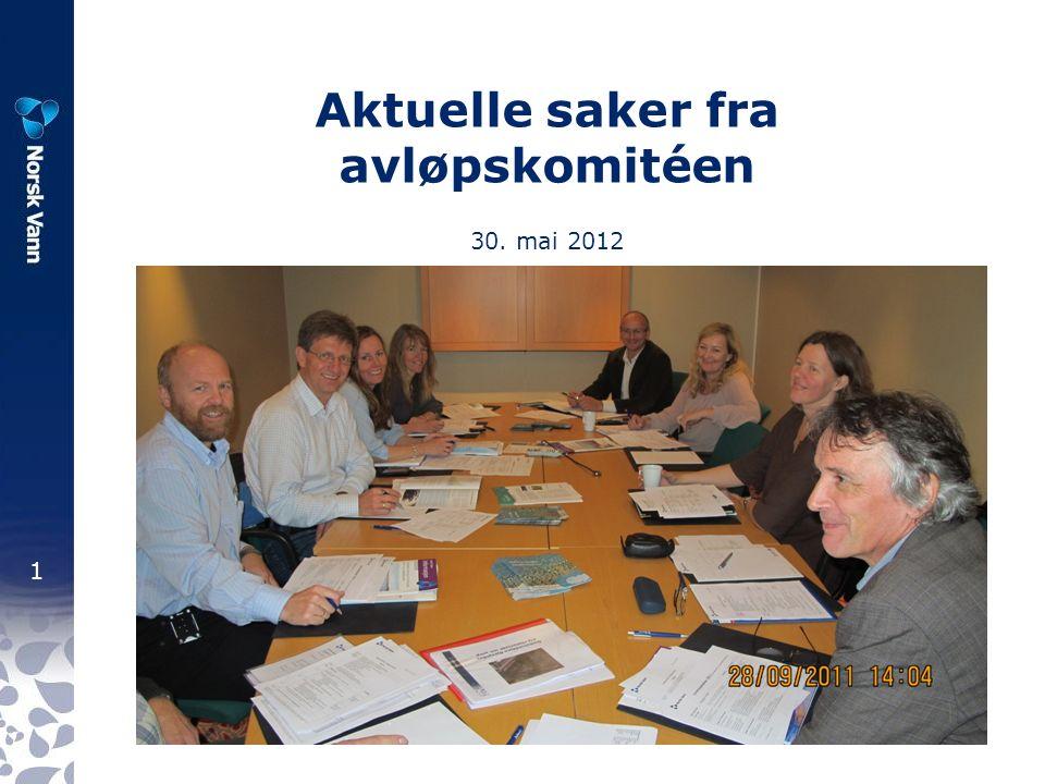 1 Aktuelle saker fra avløpskomitéen 30. mai 2012