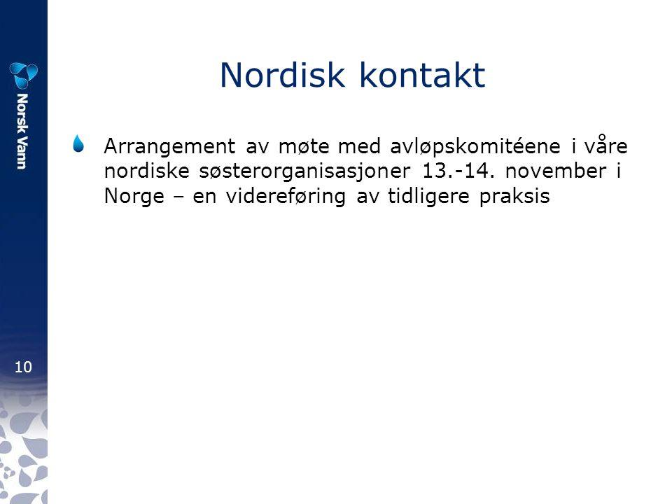 10 Nordisk kontakt Arrangement av møte med avløpskomitéene i våre nordiske søsterorganisasjoner 13.-14. november i Norge – en videreføring av tidliger