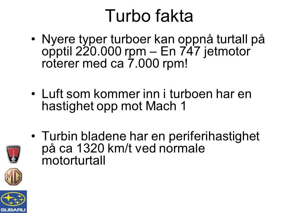 Nyere typer turboer kan oppnå turtall på opptil 220.000 rpm – En 747 jetmotor roterer med ca 7.000 rpm.