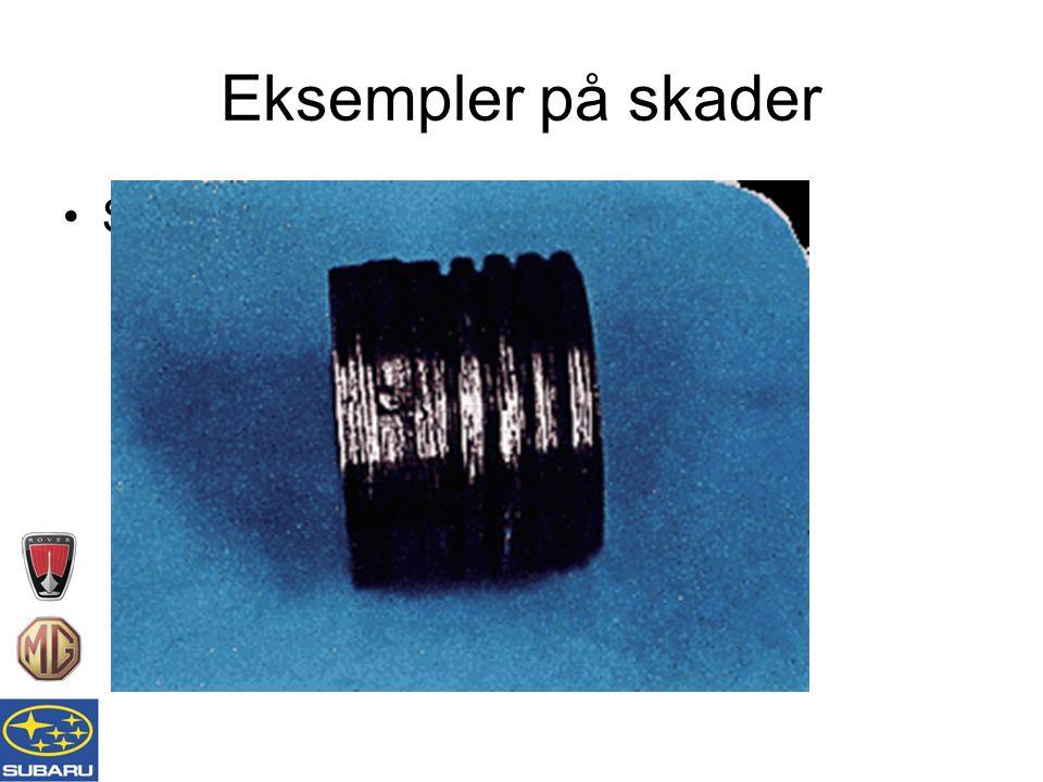 Eksempler på skader Slitasje i forsegling (pakningen)