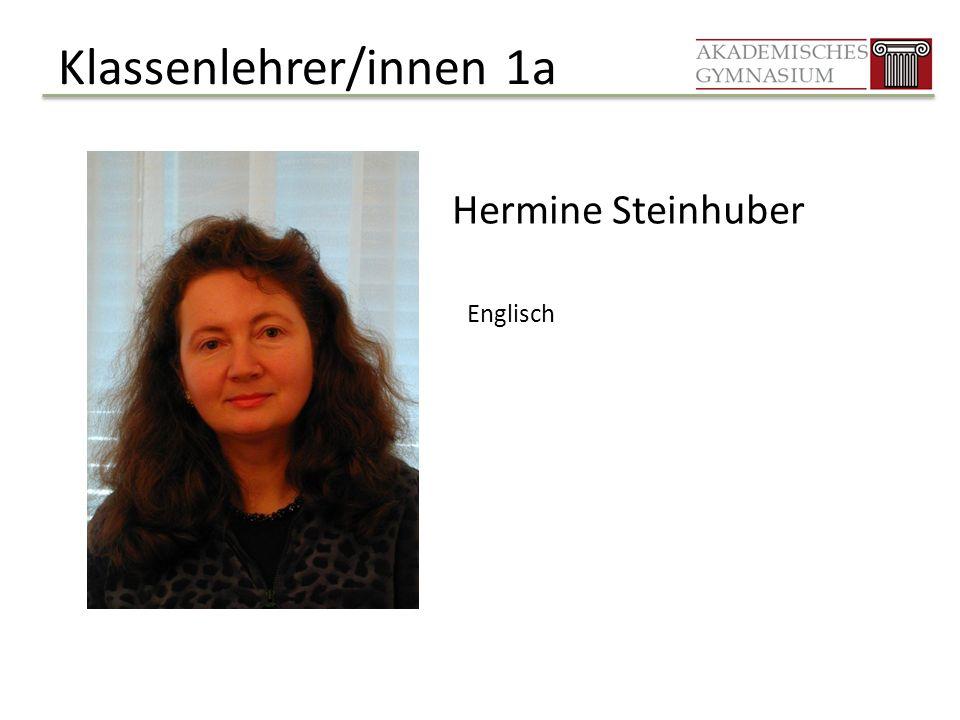 Klassenlehrer/innen 1a Hermine Steinhuber Englisch