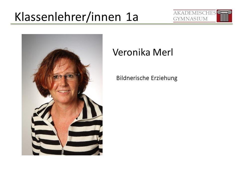 Klassenlehrer/innen 1a Veronika Merl Bildnerische Erziehung