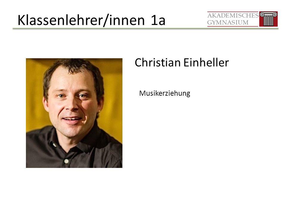 Klassenlehrer/innen 1a Christian Einheller Musikerziehung