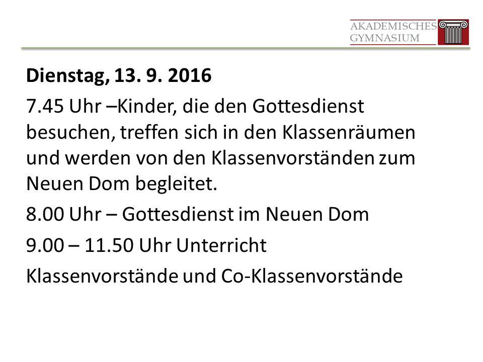 Mittwoch, 14.9. 2016 1. – 3. Unterrichtseinheit: Klassenvorstände bzw.