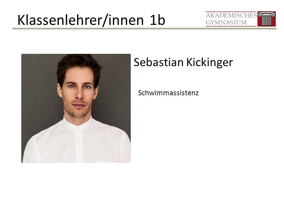Klassenlehrer/innen 1b Sebastian Kickinger Schwimmassistenz