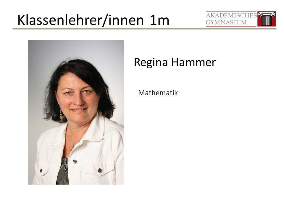 Klassenlehrer/innen 1m Regina Hammer Mathematik