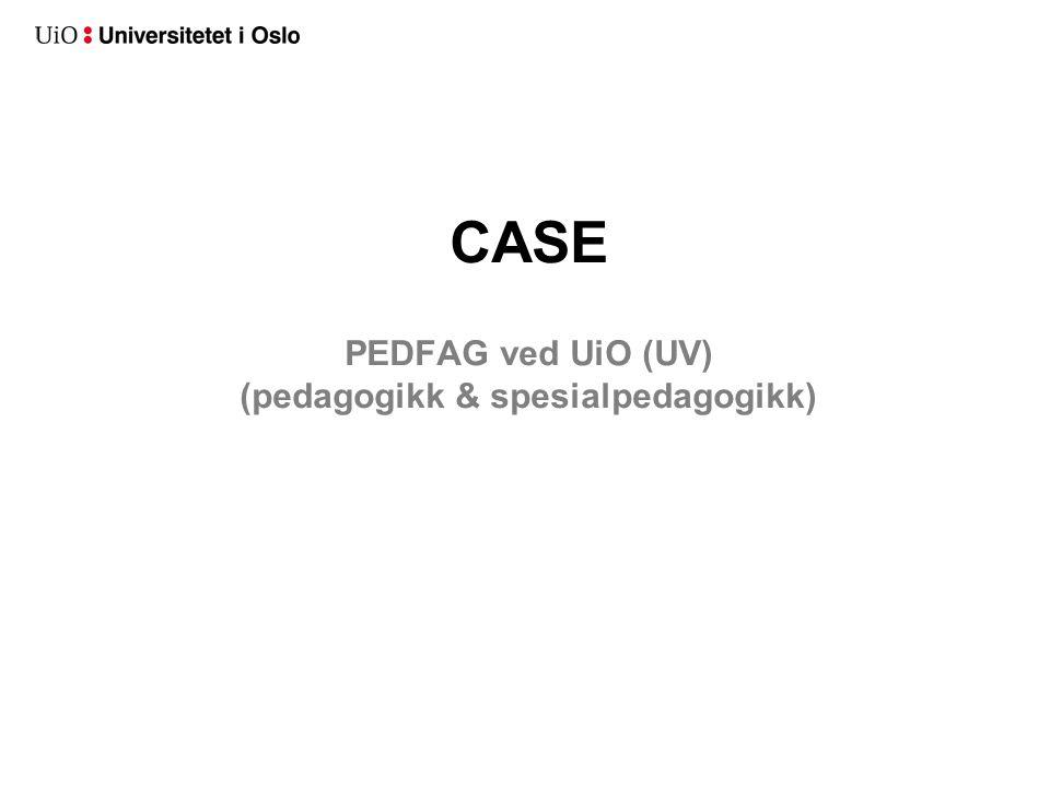 CASE PEDFAG ved UiO (UV) (pedagogikk & spesialpedagogikk)