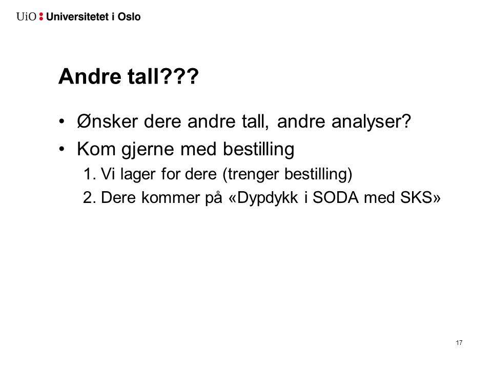 Andre tall . Ønsker dere andre tall, andre analyser.