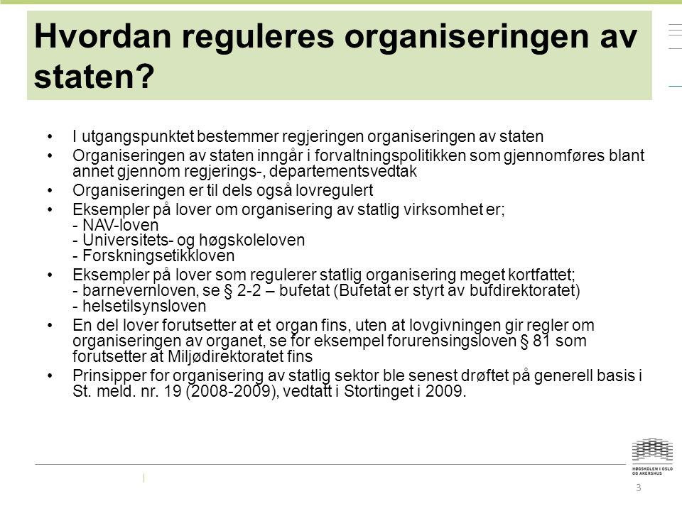 Hvordan reguleres organiseringen av staten.