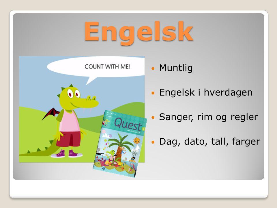 Engelsk Muntlig Engelsk i hverdagen Sanger, rim og regler Dag, dato, tall, farger