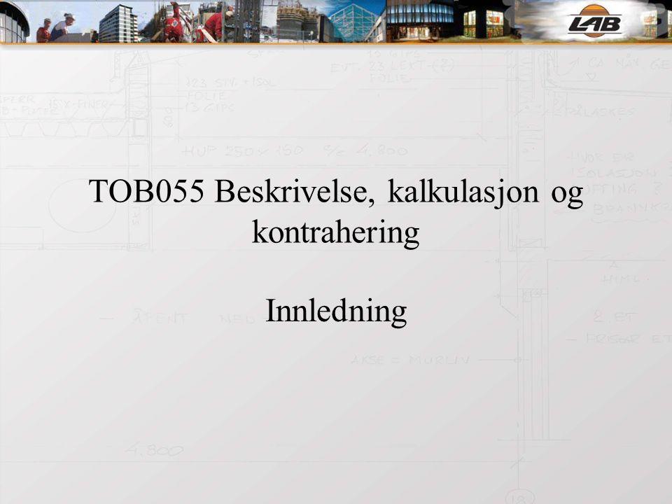 TOB055 Beskrivelse, kalkulasjon og kontrahering Innledning