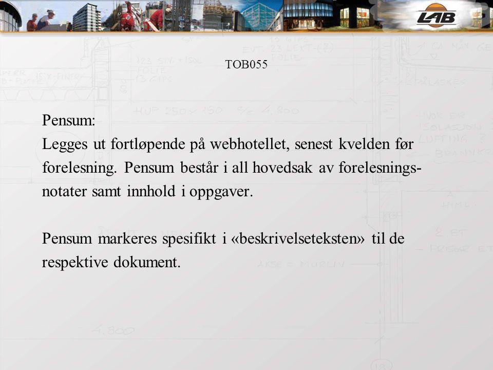 TOB055 Pensum: Legges ut fortløpende på webhotellet, senest kvelden før forelesning.