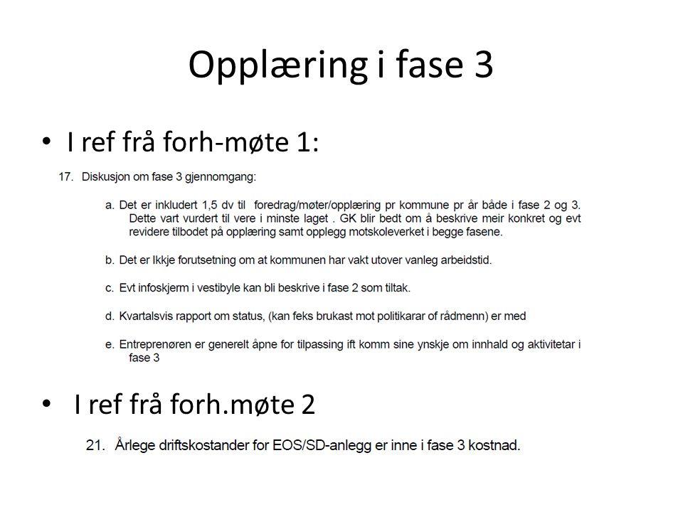 Opplæring i fase 3 I ref frå forh-møte 1: I ref frå forh.møte 2