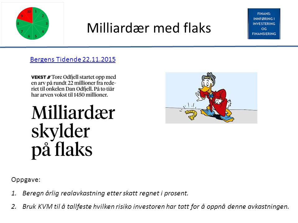 Milliardær med flaks Oppgave: 1.Beregn årlig realavkastning etter skatt regnet i prosent.