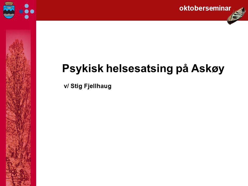 Psykisk helsesatsing på Askøy v/ Stig Fjellhaug oktoberseminar