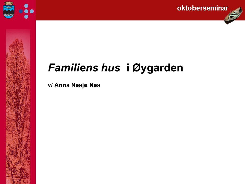 Familiens hus i Øygarden v/ Anna Nesje Nes oktoberseminar
