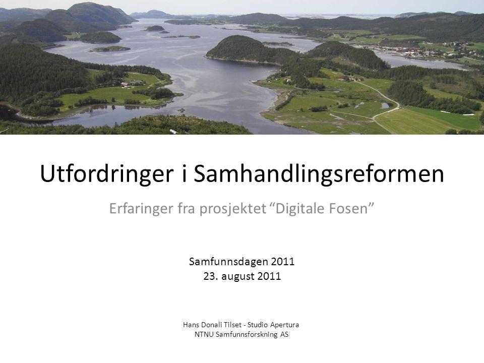 Utfordringer i Samhandlingsreformen Erfaringer fra prosjektet Digitale Fosen Samfunnsdagen 2011 23.