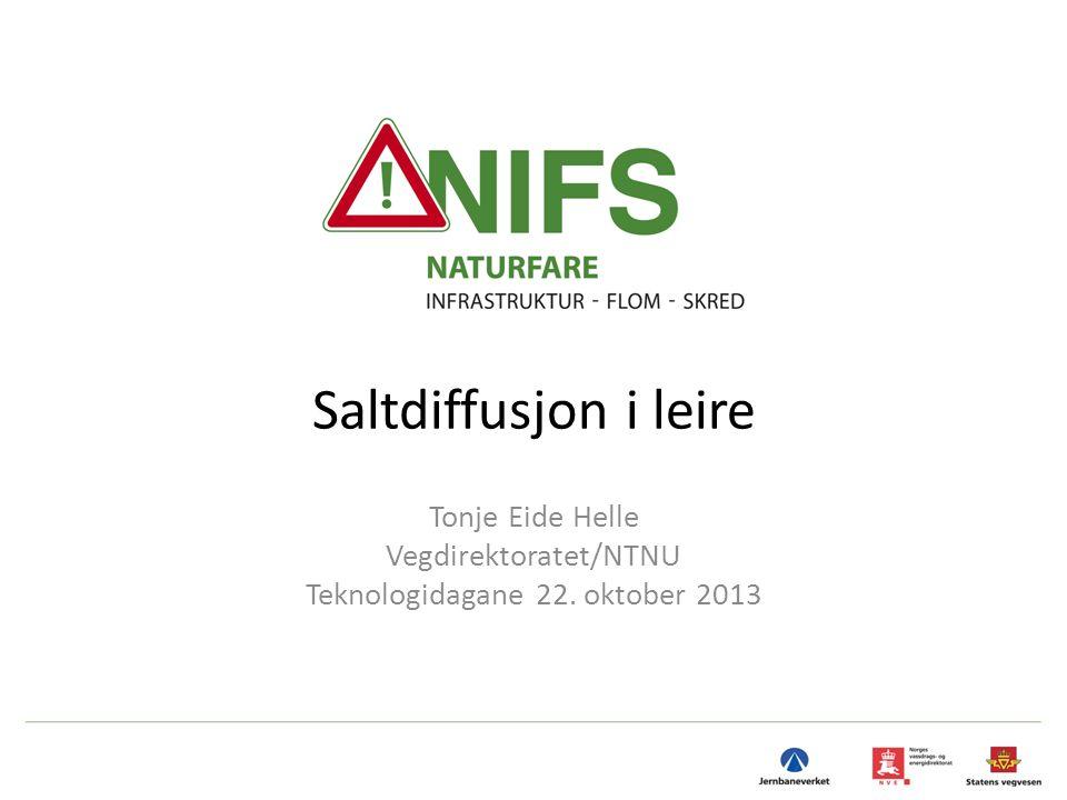 Saltdiffusjon i leire Tonje Eide Helle Vegdirektoratet/NTNU Teknologidagane 22. oktober 2013