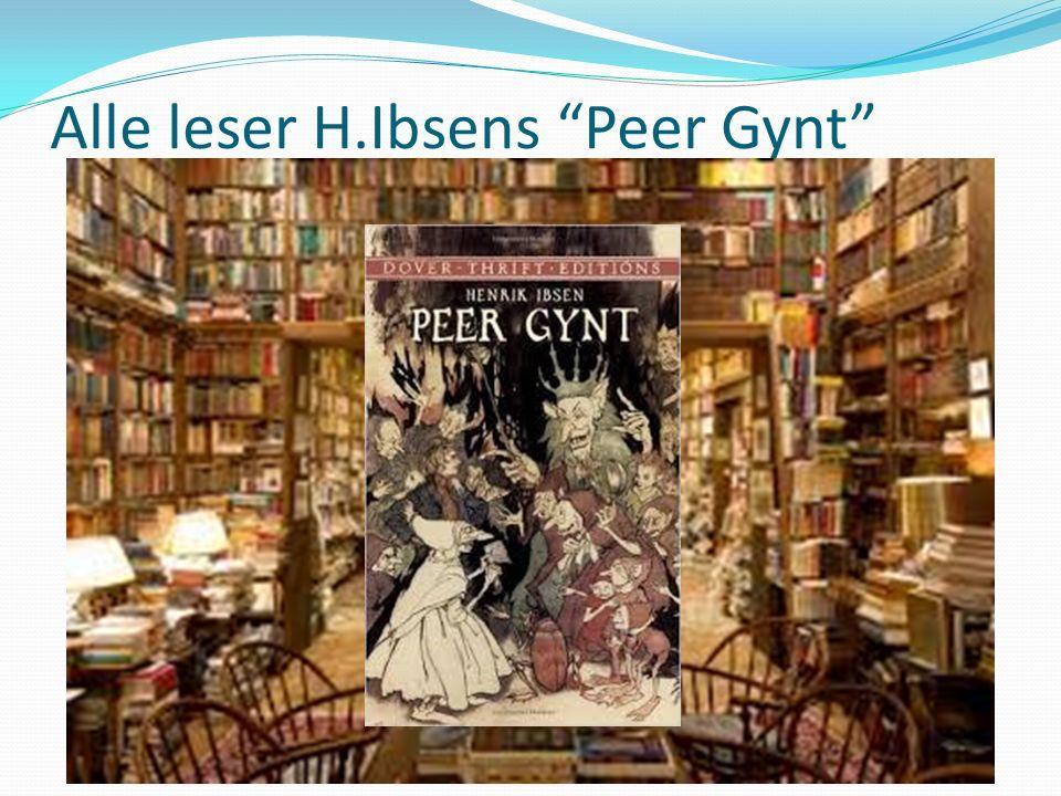 Alle leser H.Ibsens Peer Gynt