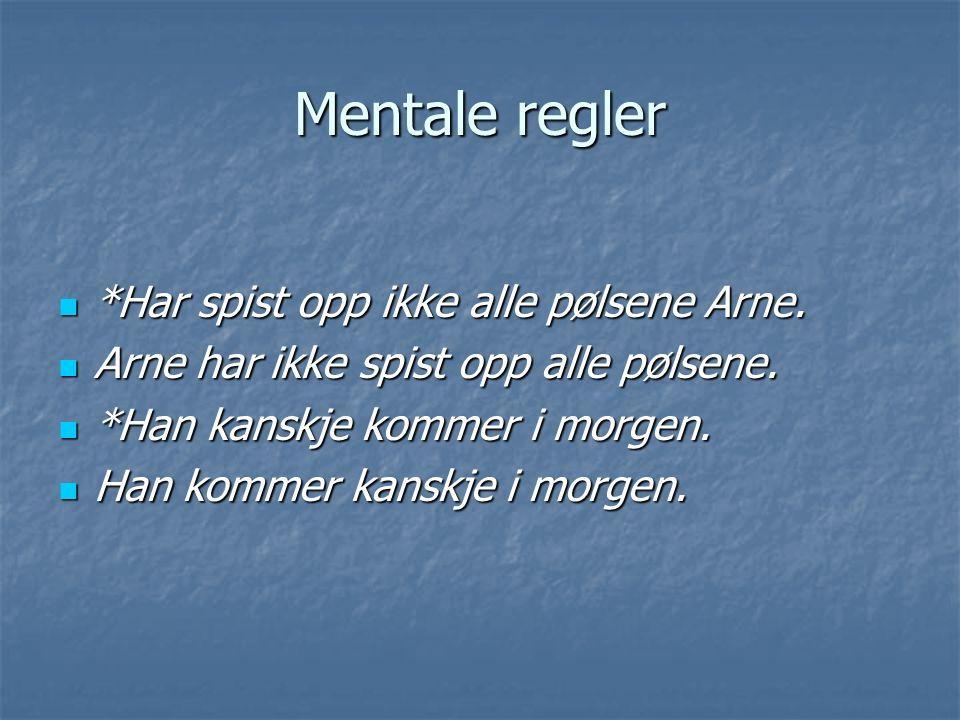 Mentale regler *Har spist opp ikke alle pølsene Arne.