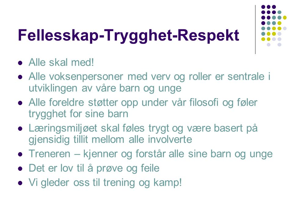Fellesskap-Trygghet-Respekt Alle skal med.