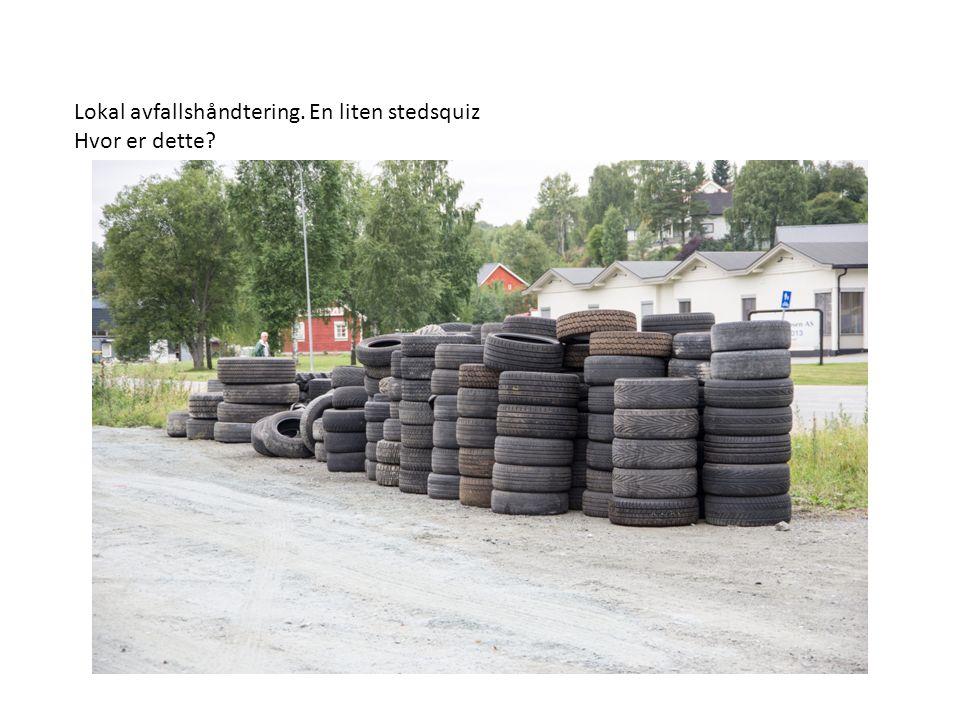 Lokal avfallshåndtering. En liten stedsquiz Hvor er dette