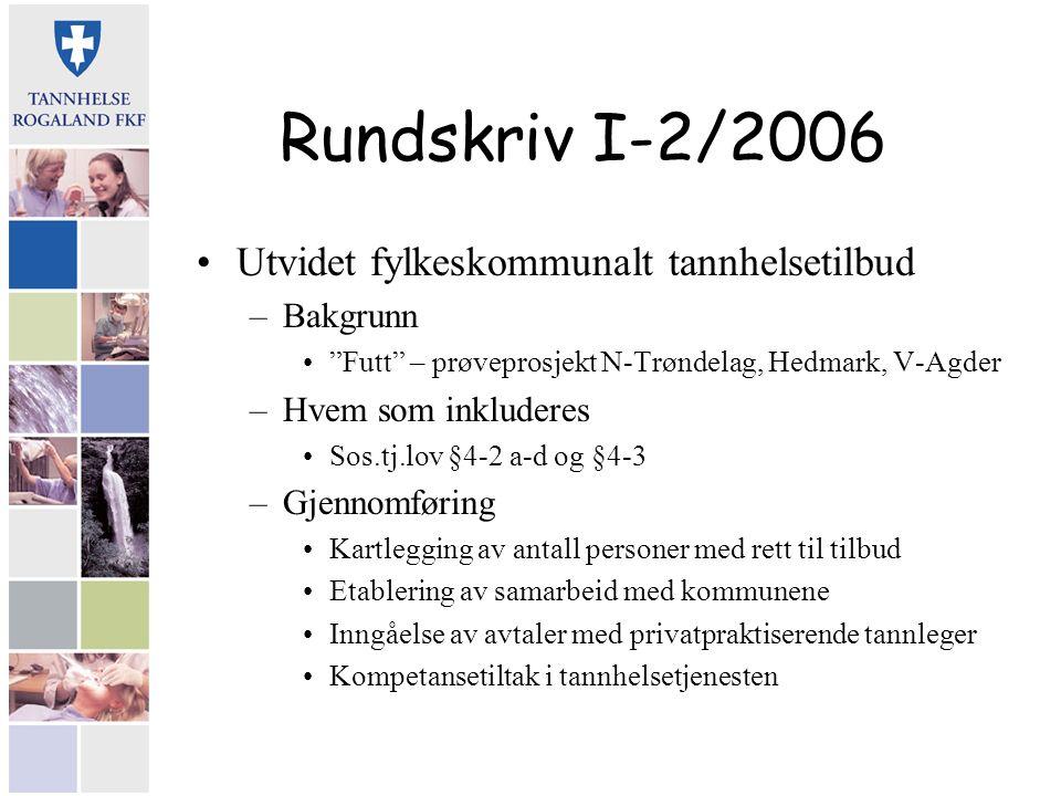"""Rundskriv I-2/2006 Utvidet fylkeskommunalt tannhelsetilbud –Bakgrunn """"Futt"""" – prøveprosjekt N-Trøndelag, Hedmark, V-Agder –Hvem som inkluderes Sos.tj."""