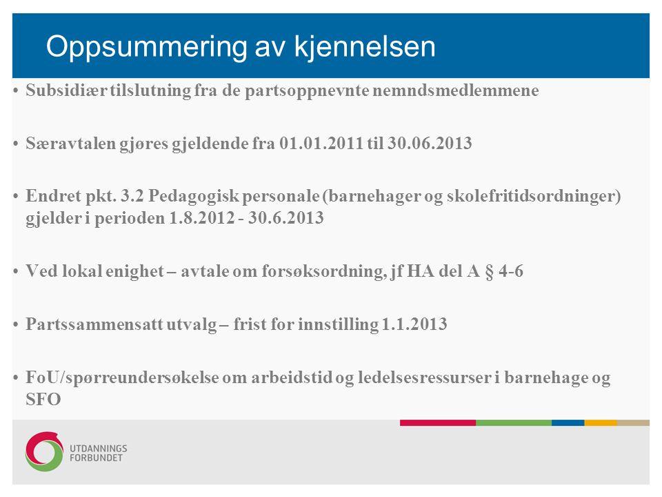 Oppsummering av kjennelsen Subsidiær tilslutning fra de partsoppnevnte nemndsmedlemmene Særavtalen gjøres gjeldende fra 01.01.2011 til 30.06.2013 Endr