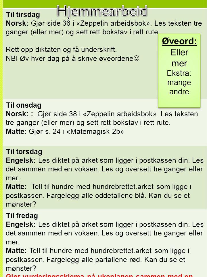 Til tirsdag Norsk: Gjør side 36 i «Zeppelin arbeidsbok».