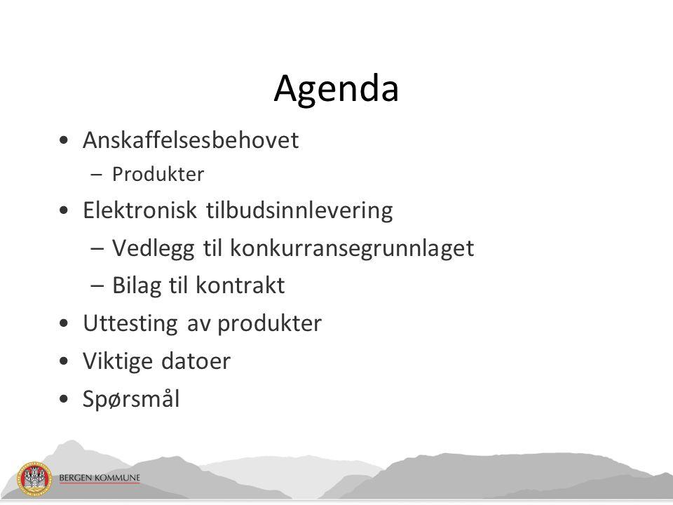 Agenda Anskaffelsesbehovet –Produkter Elektronisk tilbudsinnlevering –Vedlegg til konkurransegrunnlaget –Bilag til kontrakt Uttesting av produkter Viktige datoer Spørsmål