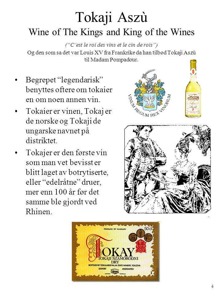 Historien om Tokaier.Tokaier har vært legendarisk i 400 år.