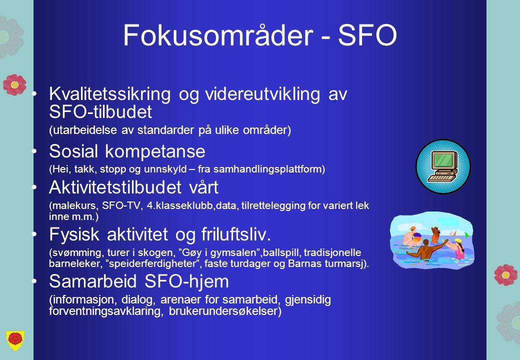Fokusområder - SFO Kvalitetssikring og videreutvikling av SFO-tilbudet (utarbeidelse av standarder på ulike områder) Sosial kompetanse (Hei, takk, sto