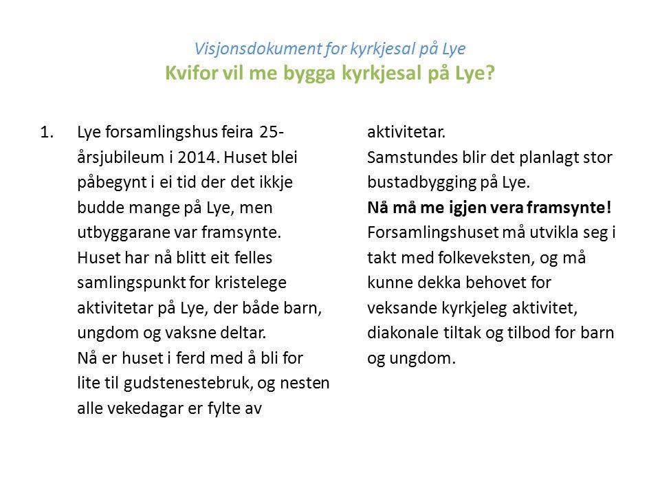 Visjonsdokument for kyrkjesal på Lye Kvifor vil me bygga kyrkjesal på Lye.