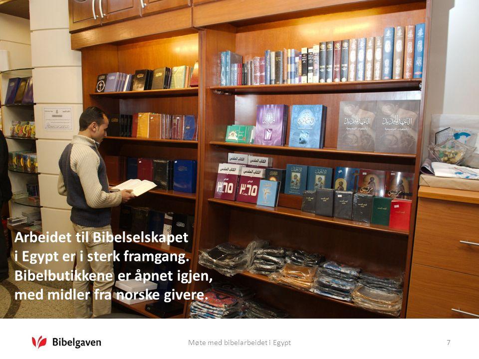 Møte med bibelarbeidet i Egypt7 Arbeidet til Bibelselskapet i Egypt er i sterk framgang. Bibelbutikkene er åpnet igjen, med midler fra norske givere.