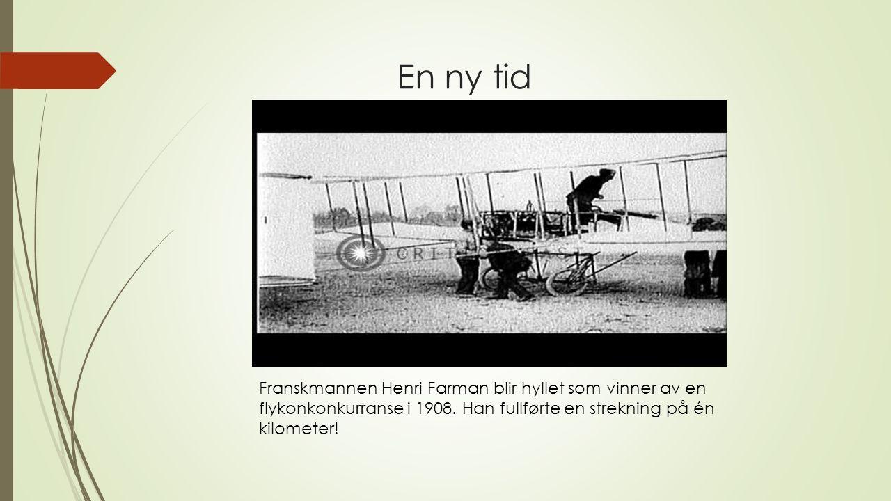En ny tid Franskmannen Henri Farman blir hyllet som vinner av en flykonkonkurranse i 1908. Han fullførte en strekning på én kilometer!