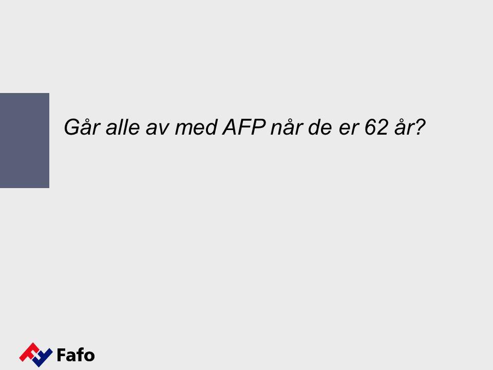 Går alle av med AFP når de er 62 år