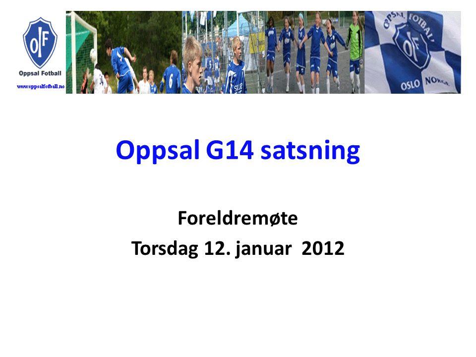 Oppsal G14 satsning Foreldremøte Torsdag 12. januar 2012