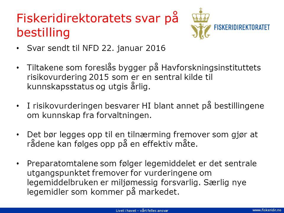Livet i havet – vårt felles ansvar www.fiskeridir.no Fiskeridirektoratets svar på bestilling Svar sendt til NFD 22.