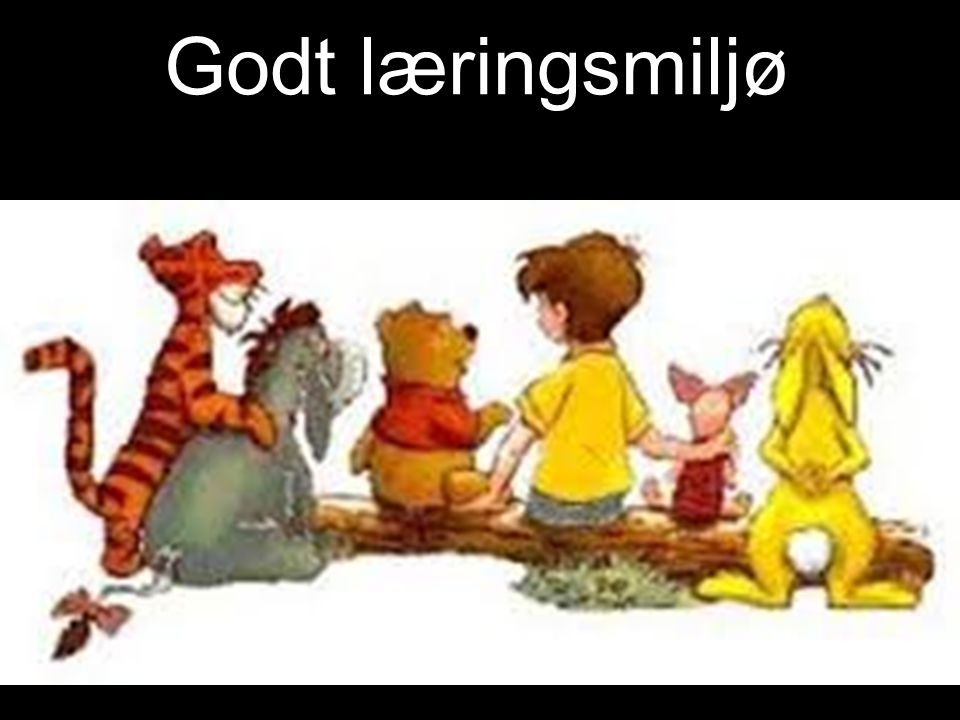 Godt læringsmiljø Trygghet Trivsel God læring