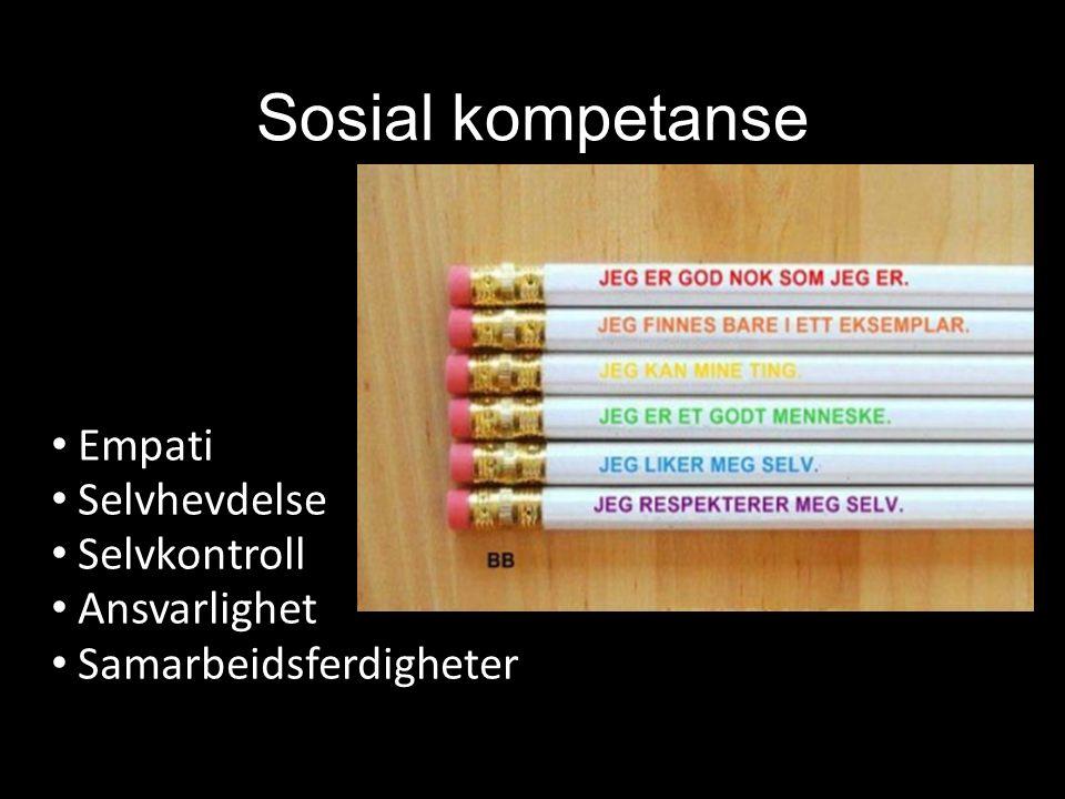 Sosial kompetanse Empati Selvhevdelse Selvkontroll Ansvarlighet Samarbeidsferdigheter