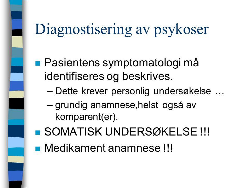 Diagnostisering av psykoser n Pasientens symptomatologi må identifiseres og beskrives.