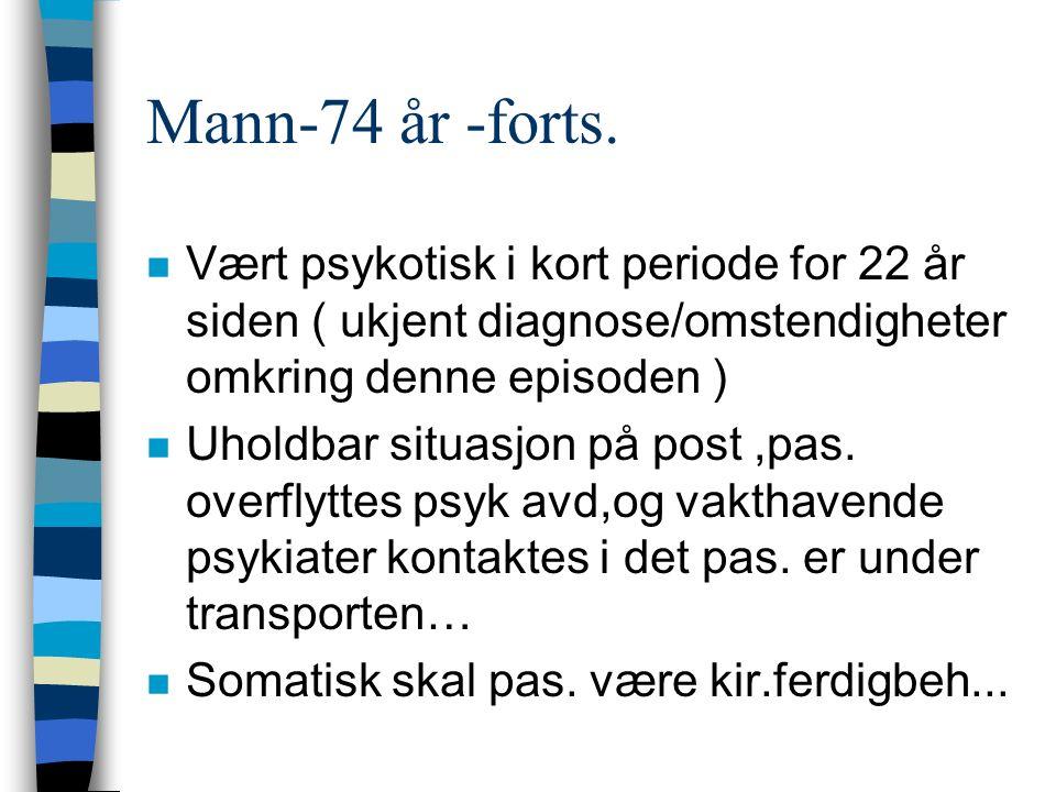 Mann-74 år -forts.