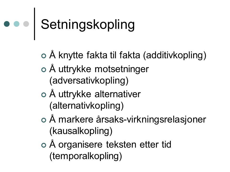 Sammenheng mellom mindre tekstdeler Kohesjon: Sammenheng som kommer språklig til uttrykk gjennom tekstbånd To hovedtyper av tekstbånd: Setningskoplere og referentkoplere