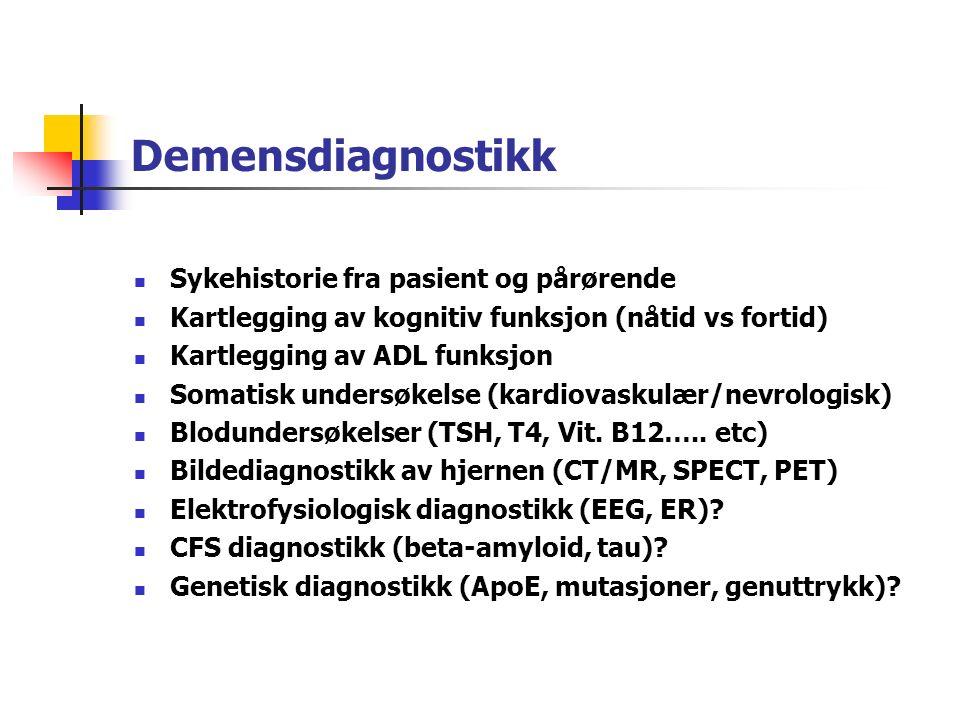 Demensdiagnostikk Sykehistorie fra pasient og pårørende Kartlegging av kognitiv funksjon (nåtid vs fortid) Kartlegging av ADL funksjon Somatisk undersøkelse (kardiovaskulær/nevrologisk) Blodundersøkelser (TSH, T4, Vit.