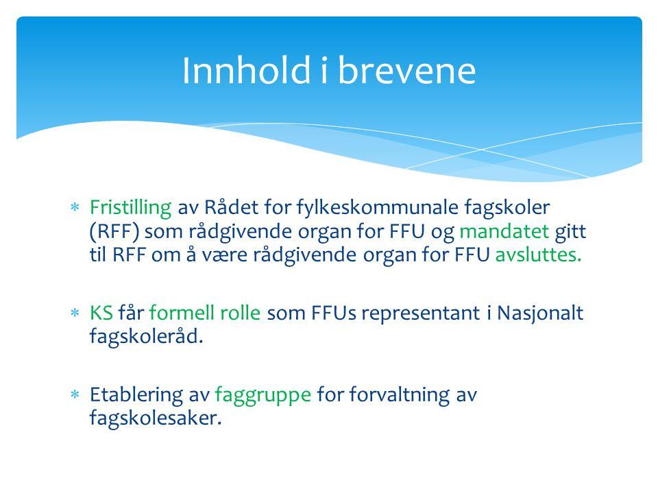  Fristilling av Rådet for fylkeskommunale fagskoler (RFF) som rådgivende organ for FFU og mandatet gitt til RFF om å være rådgivende organ for FFU avsluttes.