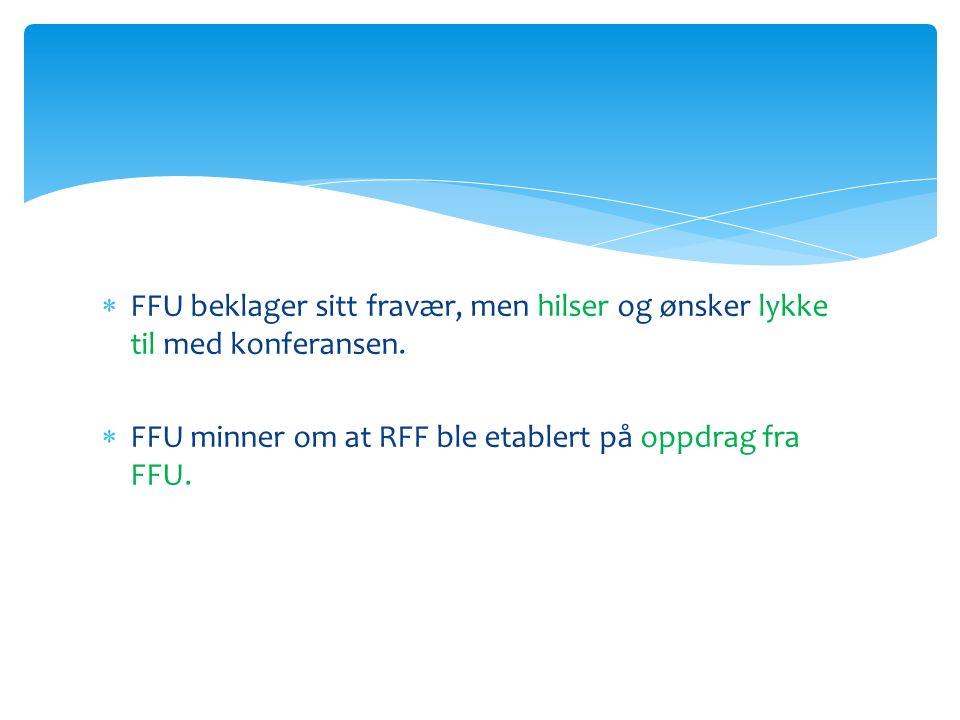 FFU beklager sitt fravær, men hilser og ønsker lykke til med konferansen.
