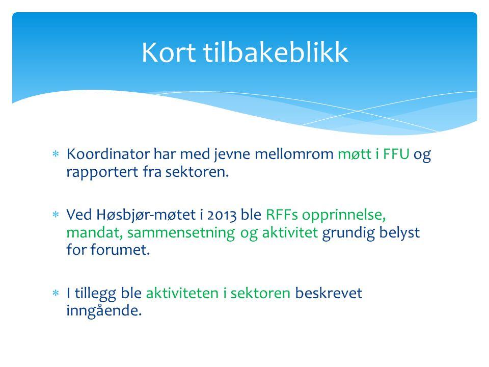  Koordinator har med jevne mellomrom møtt i FFU og rapportert fra sektoren.