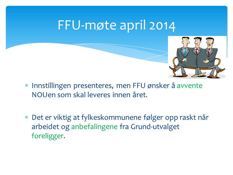  Innstillingen presenteres, men FFU ønsker å avvente NOUen som skal leveres innen året.