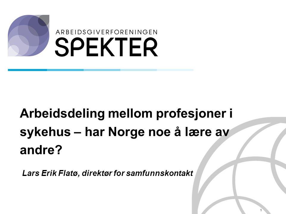 1 Arbeidsdeling mellom profesjoner i sykehus – har Norge noe å lære av andre.