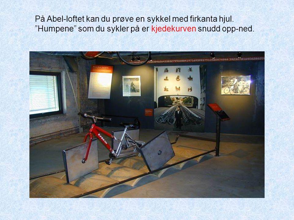 På Abel-loftet kan du prøve en sykkel med firkanta hjul.